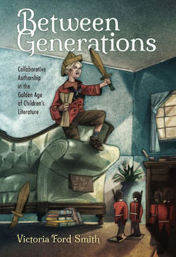 Between Generations: The Collaborative Child in the Golden Age of Children's Literature, 2017